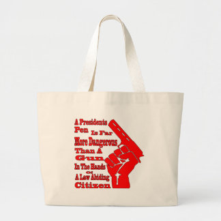 A Presidents Pen Is More Dangerous Than A Gun Large Tote Bag