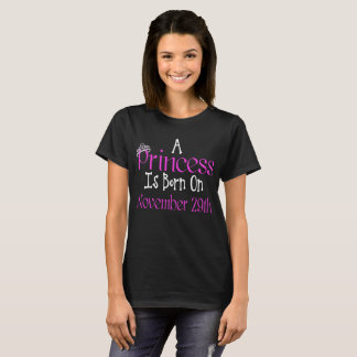 A Princess Is Born On November 29th Funny Birthday T-Shirt