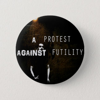 A Protest Against Futility button - Shadows Play