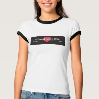 A Proud Army Wife (Ringer Tee) T-Shirt