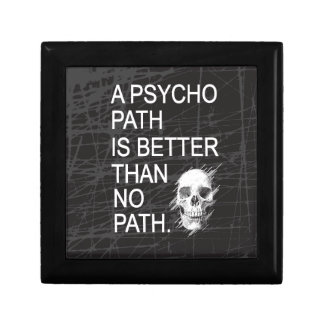 A psychopath is better than no path type w skull jewelry box