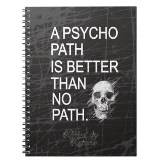 A psychopath is better than no path type w skull notebooks