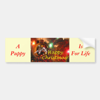 A Puppy Is For Life! Bumper Sticker