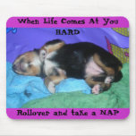 a pups hard day, When Life Comes At You HARD, R... Mouse Mat