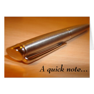 """""""A quick note..."""" Note card"""