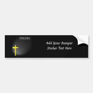 A Ray of Hope Bumper Sticker