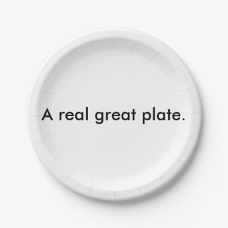 A real great plate 7 inch paper plate