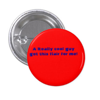 A Really cool guy got me this flair! 1 Inch Round Button