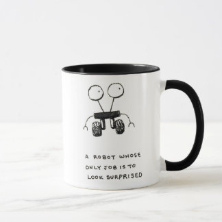 a robot whose only job is to look surprised mug