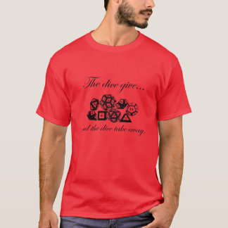 A roll of the dice T-Shirt