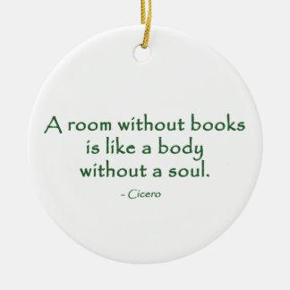 A Room Without Books (Cicero) Ceramic Ornament