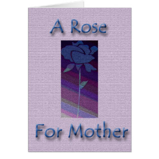 A Rose For Mother Card