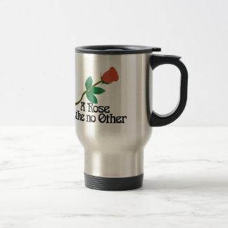 A Rose Like No Other Stainless Steel Travel Mug