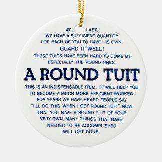A Round Tuit Round Ceramic Ornament