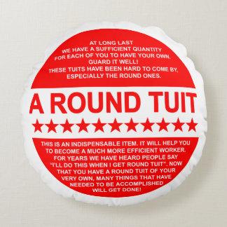 A Round Tuit Round Pillow