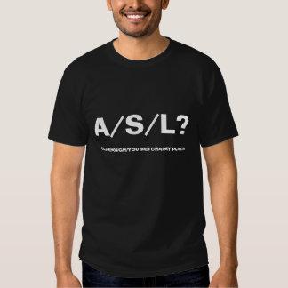 A/S/L?, you betcha, my place, black Shirts