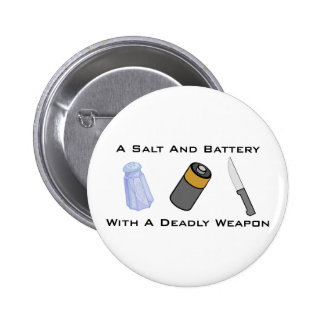 A Salt And Battery With A Deadly Weapon 2 Inch Round Button