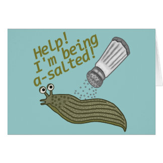 A Salted Slug Pun Card