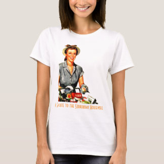 A Salute to the Surburban Housewife T-Shirt