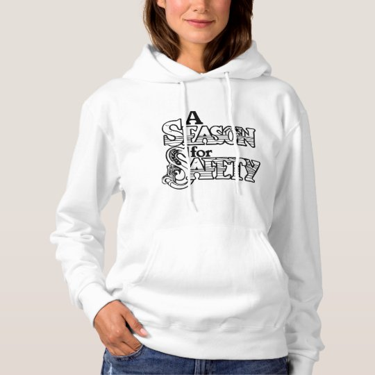 A Season For Safety Womens Hoodie