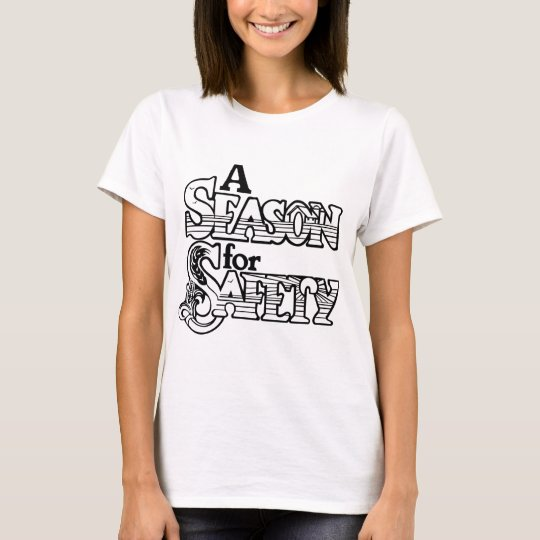 A Season For Safety Womens T-Shirt