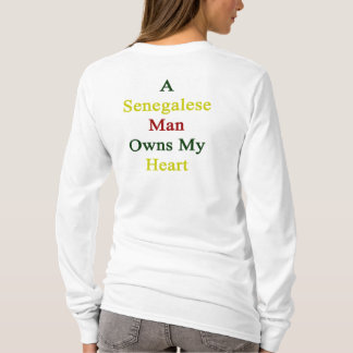 A Senegalese Man Owns My Heart T-Shirt