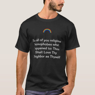 A shirt about  religious homophobes