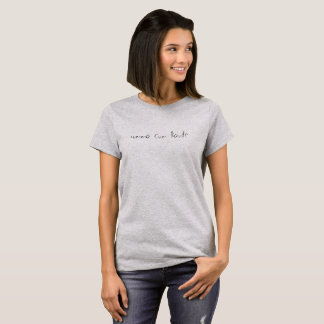 a shirt with a phrase on grey