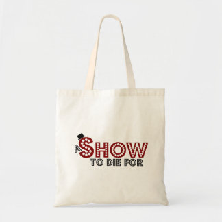 A Show To Die For tote bag
