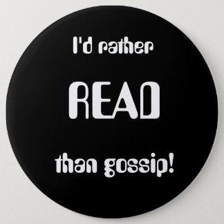 a slogan that speaks to bookworms around the world 6 inch round button