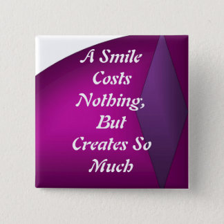 A Smile Costs Nothing 2 Inch Square Button