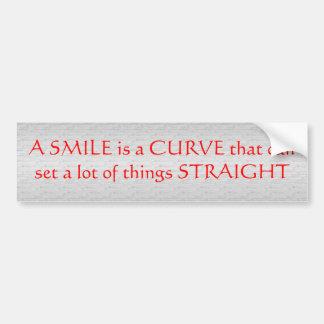A smile is a curve .. bumper sticker