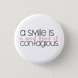 """A Smile is a Good Kind of Contagious"" Button"