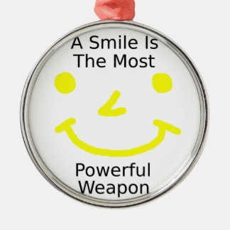 A Smile Is The Most Powerful Weapon (Smiley Face) Metal Ornament
