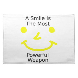 A Smile Is The Most Powerful Weapon (Smiley Face) Placemat
