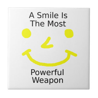 A Smile Is The Most Powerful Weapon (Smiley Face) Tile