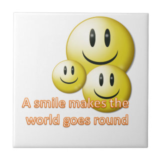 A smile makes the  world goes round tile