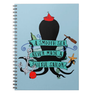 A Smooth Sea Never Made A Skilful Sailor Notebook