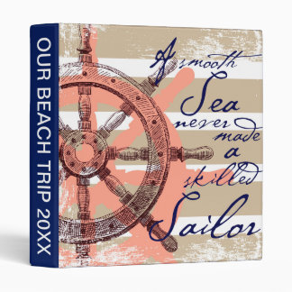 A Smooth Sea never made a skilled Sailor 3 Ring Binder