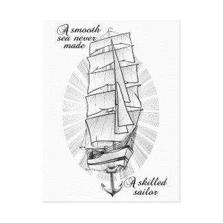 A smooth sea never made a skilled sailor canvas print