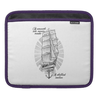 A smooth sea never made a skilled sailor iPad sleeve
