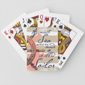 A Smooth Sea never made a skilled Sailor Playing Cards