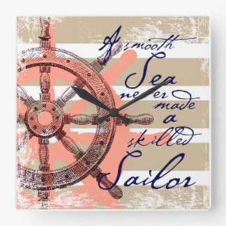 A Smooth Sea never made a skilled Sailor Square Wall Clock