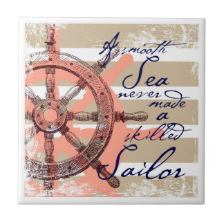 A Smooth Sea never made a skilled Sailor Tile
