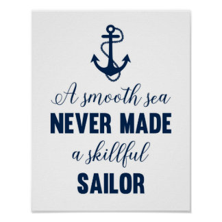 A smooth sea never made a skillful sailor print