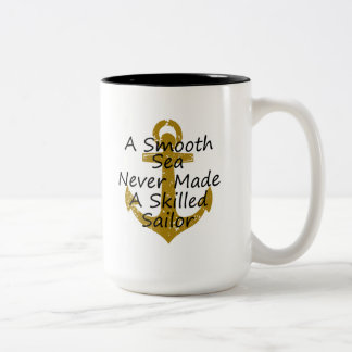 A Smooth Sea Never Made Skilled Sailor Two-Tone Coffee Mug