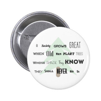 A Society Grows Great~Pin 2 Inch Round Button