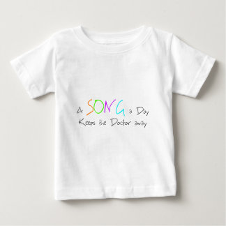 A Song a Day Keeps the Doctor Away Baby T-Shirt