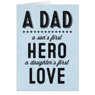 A Son's First Hero, A Daughter's First Love Card