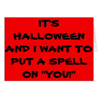"""A SPELL ON """"YOU"""" FOR HALLOWEEN (LOVE) CARD"""